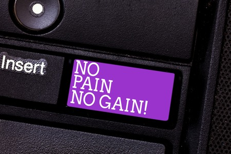 Conceptual hand writing showing No Pain No Gain. Business photo text All success requires sacrifices Motivational inspiring Keyboard key Intention to create computer message idea