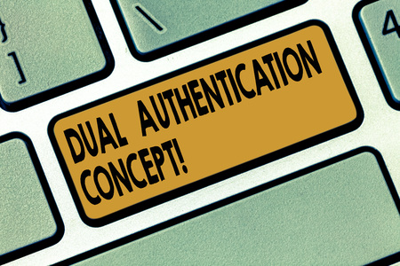 Word writing text Dual Authentication Concept. Business concept for Need two types of credentials for authentication Keyboard key Intention to create computer message pressing keypad idea