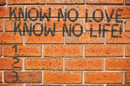 Conceptual hand writing showing Know No Love Know No Life. Business photo showcasing Lovely inspiration motivation excellent experience 版權商用圖片