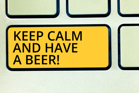Conceptual hand writing showing Keep Calm And Have A Beer. Business photo text Relax enjoy a cold beverage with friends Leisure Keyboard key Intention to create computer message idea Stock Photo