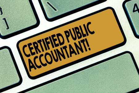 Word writing text Certified Public Accountant. Business concept for accredited professional body of accountants Keyboard key Intention to create computer message pressing keypad idea