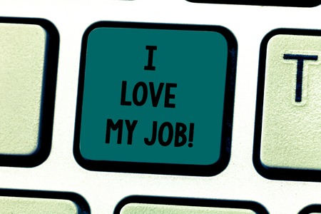 Text sign showing I Love My Job. Conceptual photo Having affection or passionate to the occupation chosen Keyboard key Intention to create computer message pressing keypad idea