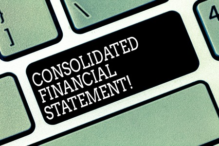 Word writing text Consolidated Financial Statement. Business concept for Total health of a whole group of companies Keyboard key Intention to create computer message pressing keypad idea Stock Photo