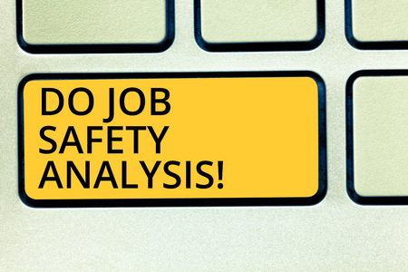 Conceptual hand writing showing Do Job Safety Analysis. Business photo text Business company security analytics control Keyboard key Intention to create computer message idea