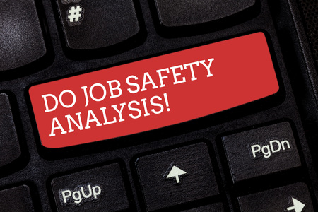 Writing note showing Do Job Safety Analysis. Business photo showcasing Business company security analytics control Keyboard key Intention to create computer message pressing keypad idea