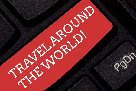 Writing note showing Travel Around The World. Business photo showcasing Traveling abroad know new places tourism trip Keyboard key Intention to create computer message pressing keypad idea Stock Photo