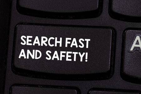 Conceptual hand writing showing Search Fast And Safety. Business photo showcasing Browsing quickly with data security protection Keyboard key Intention to create computer message idea