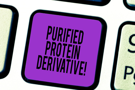 Handwriting text Purified Protein Derivative. Concept meaning the extract of Mycobacterium tuberculosis Keyboard key Intention to create computer message pressing keypad idea