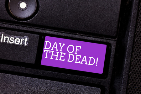 Conceptual hand writing showing Day Of The Dead. Business photo text Mexican celebration honouring showing that have passed away Keyboard key Intention to create computer message idea Stockfoto