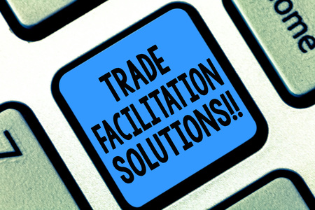 Text sign showing Trade Facilitation Solutions. Conceptual photo harmonisation of international trade procedures Keyboard key Intention to create computer message pressing keypad idea