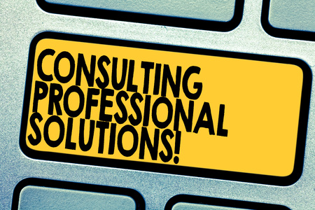 Handwriting text Consulting Professional Solutions. Concept meaning Looking for expert to develop solutions Keyboard key Intention to create computer message pressing keypad idea