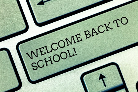 Writing note showing Welcome Back To School. Business photo showcasing Return to classroom Study again Education Motivation Keyboard key Intention to create computer message pressing keypad idea