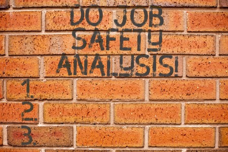 Conceptual hand writing showing Do Job Safety Analysis. Business photo showcasing Business company security analytics control