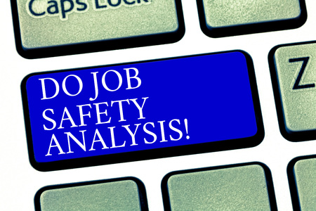 Text sign showing Do Job Safety Analysis. Conceptual photo Business company security analytics control Keyboard key Intention to create computer message pressing keypad idea Stock Photo - 114297847