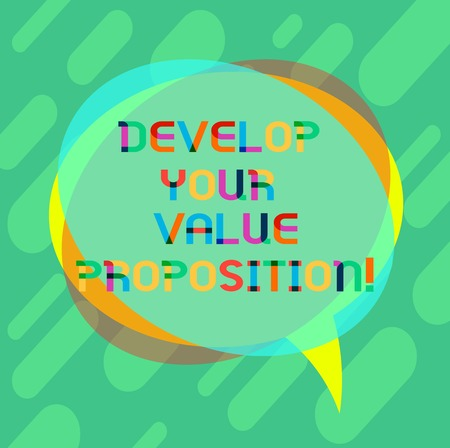 Word writing text Develop Your Value Proposition. Business concept for Prepare marketing strategy sales pitch Blank Speech Bubble photo and Stack of Transparent Circle Overlapping