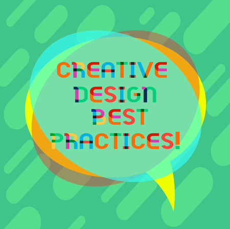 Word writing text Creative Design Best Practices. Business concept for High creativity good perforanalysisce ideas Blank Speech Bubble photo and Stack of Transparent Circle Overlapping