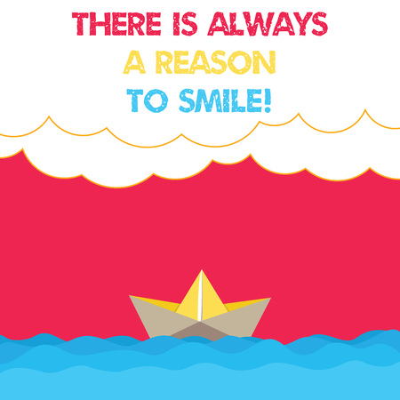 Conceptual hand writing showing There Is Always A Reason To Smile. Business photo text Positive thinking good attitude energy Wave Heavy Clouds and Paper Boat Seascape Scene Copy Space