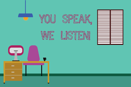Conceptual hand writing showing You Speak We Listen. Business photo showcasing Communicate to us your feelings and information Minimalist Interior Computer and Study Area Inside a Room Stock Photo