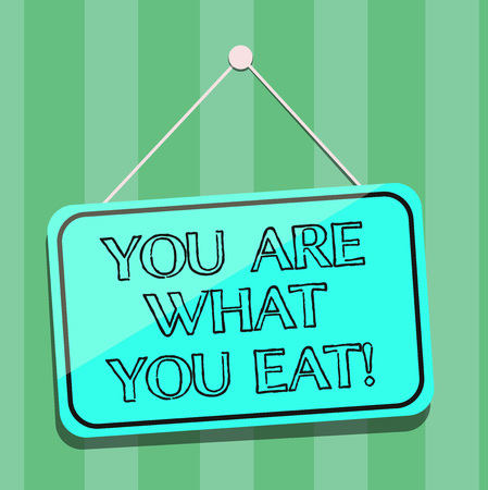 Handwriting text writing You Are What You Eat. Concept meaning Have a healthy lifestyle take care of your foods Blank Hanging Color Door Window Signage with Reflection String and Tack