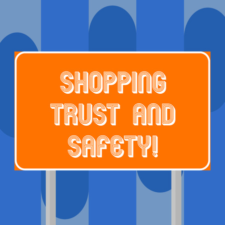 Handwriting text writing Shopping Trust And Safety. Concept meaning Security on online purchase services payments Blank Rectangular Outdoor Color Signpost photo with Two leg and Outline