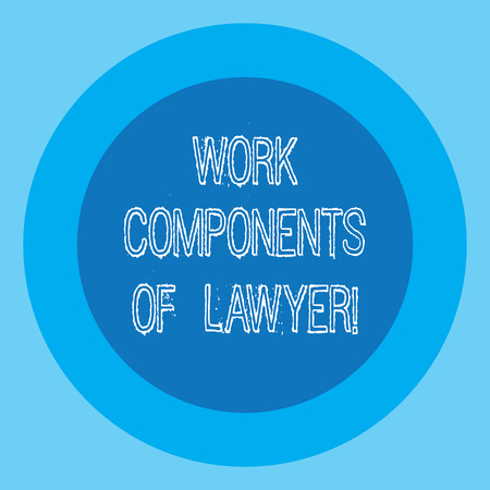 Conceptual hand writing showing Work Components Of Lawyer. Business photo text Lawyers laws documents decisions agreements Circle with Border Two Tone Round Shape photo with Text Space Stock Photo