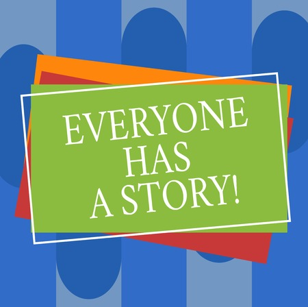 Conceptual hand writing showing Everyone Has A Story. Business photo text Background storytelling telling your memories tales Pile of Rectangular Outlined Different Color Construction Paper