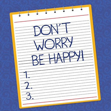 Text sign showing Don T Worry Be Happy. Conceptual photo Cheerful be positive relaxed inspired motivated Lined Spiral Top Color Notepad photo on Watermark Printed Background Stok Fotoğraf - 114299163