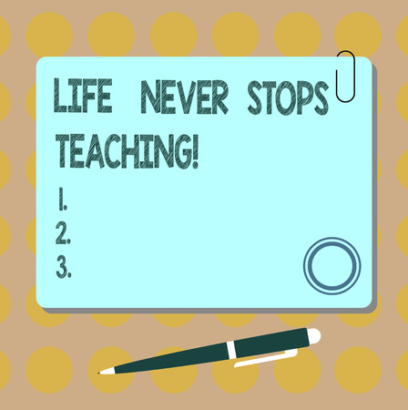 Conceptual hand writing showing Life Never Stops Teaching. Business photo showcasing You are always learning from your experiences Square Color Board with Magnet Click Ballpoint Pen and Clip 스톡 콘텐츠
