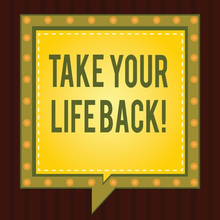 Conceptual hand writing showing Take Your Life Back. Business photo showcasing Have a balanced lifestyle motivation to keep going Square Speech Bubbles Inside other with Broken Line Circles