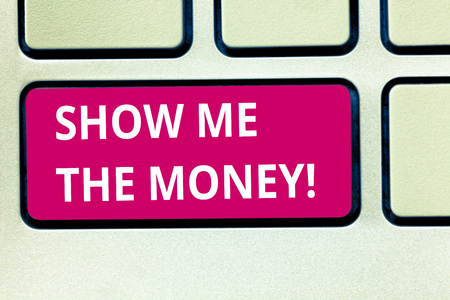 Text sign showing Show Me The Money. Conceptual photo Showing the cash before purchasing or making invests Keyboard key Intention to create computer message pressing keypad idea Stock Photo