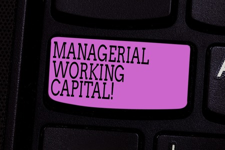 Word writing text Managerial Working Capital. Business concept for Shortterm liabilities and shortterm assets Keyboard key Intention to create computer message pressing keypad idea 版權商用圖片