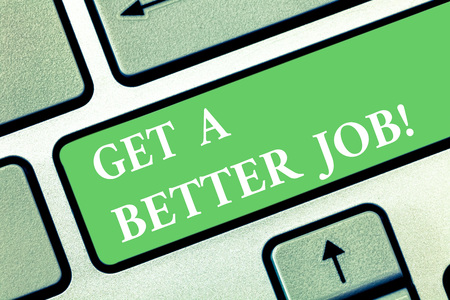 Writing note showing Get A Better Job. Business photo showcasing Look for another work that fulfil your expectations Keyboard key Intention to create computer message pressing keypad idea Stock fotó