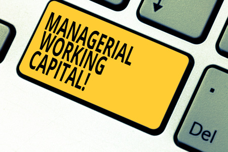 Writing note showing Managerial Working Capital. Business photo showcasing Shortterm liabilities and shortterm assets Keyboard key Intention to create computer message pressing keypad idea