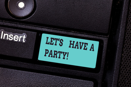 Writing note showing Let S Is Have A Party. Business photo showcasing Invitation to celebrate relax have fun celebration Keyboard key Intention to create computer message pressing keypad idea Imagens