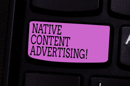 Word writing text Native Content Advertising. Business concept for Ad experience follows the natural form and role Keyboard key Intention to create computer message pressing keypad idea Archivio Fotografico