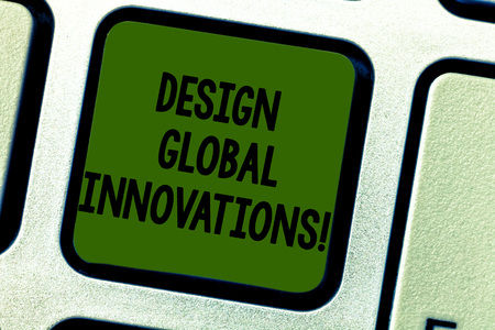 Writing note showing Design Global Innovations. Business photo showcasing use of better solutions that meet new requirements Keyboard key Intention to create computer message pressing keypad idea Stock Photo