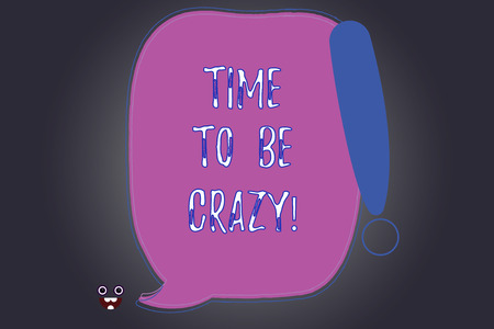 Handwriting text writing Time To Be Crazy. Concept meaning Leisure moments relax be happy enjoy the day have a party Blank Color Speech Bubble Outlined with Exclamation Point Monster Face icon Stock Photo