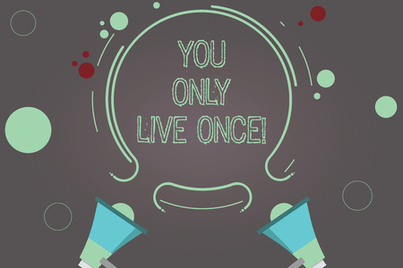 Handwriting text You Only Live Once. Concept meaning Seize the day and be happy motivated enjoy life Two Megaphone and Circular Outline with Small Circles on Color Background