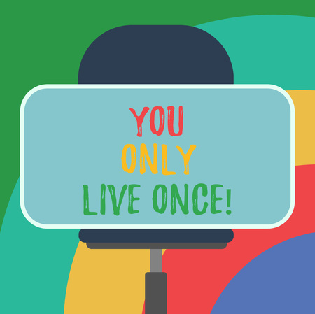 Conceptual hand writing showing You Only Live Once. Business photo text Seize the day and be happy motivated enjoy life Blank Rectangular Shape Sticker Sitting on a Swivel Chair Stock Photo