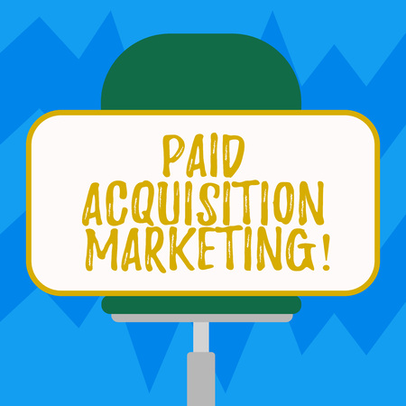 Text sign showing Paid Acquisition Marketing. Conceptual photo options for acquiring customers to visit site Blank Rectangular Shape Sticker Sitting Horizontally on a Swivel Chair