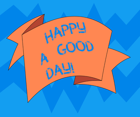 Text sign showing Happy A Good Day. Conceptual photo Best wishes for you to have happy times today Motivation Folded 3D Ribbon Strip Solid Color Blank Sash photo for Celebration Banque d'images