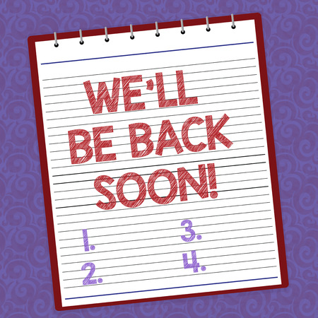 Handwriting text writing We Ll Be Back Soon. Concept meaning Taking a short break out of work coming back in a few Lined Spiral Top Color Notepad photo on Watermark Printed Background