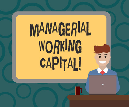 Writing note showing Managerial Working Capital. Business photo showcasing Shortterm liabilities and shortterm assets Bordered Board behind Man Sitting Smiling with Laptop Mug on Desk 版權商用圖片