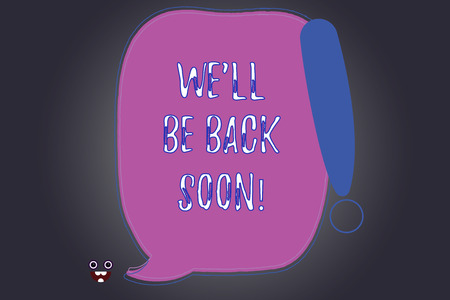 Handwriting text writing We Ll Be Back Soon. Concept meaning Taking a short break out of work coming back in a few Blank Color Speech Bubble Outlined with Exclamation Point Monster Face icon Reklamní fotografie