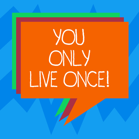 Text sign showing You Only Live Once. Conceptual photo Seize the day and be happy motivated enjoy life Stack of Speech Bubble Different Color Blank Colorful Piled Text Balloon Stock Photo