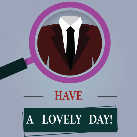 Word writing text Have A Lovely Day. Business concept for Best wishes for you to have good times today Motivation Magnifying Glass photo Enlarging Inspecting a Tuxedo and Label Tag Below Banque d'images