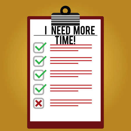Text sign showing I Need More Time. Conceptual photo Needing extra hours to finish a job Exhausted tired Lined Color Vertical Clipboard with Check Box photo Blank Copy Space