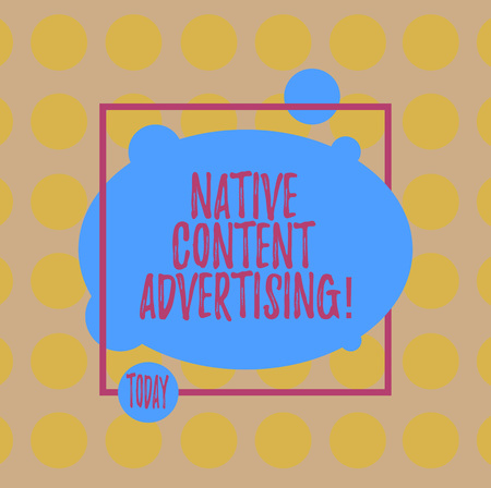 Conceptual hand writing showing Native Content Advertising. Business photo text Ad experience follows the natural form and role Blank Oval photo Abstract Shape inside a Square Outline Archivio Fotografico