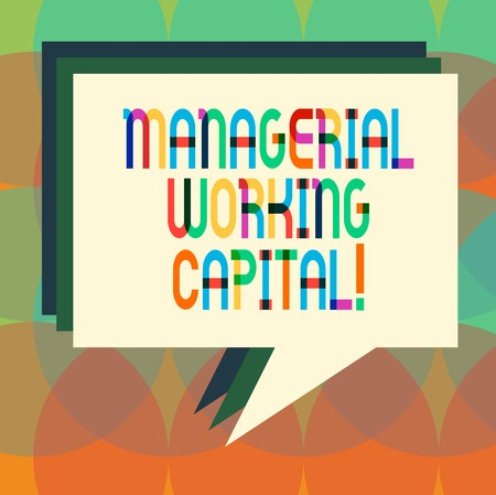 Word writing text Managerial Working Capital. Business concept for Shortterm liabilities and shortterm assets Stack of Speech Bubble Different Color Blank Colorful Piled Text Balloon 版權商用圖片