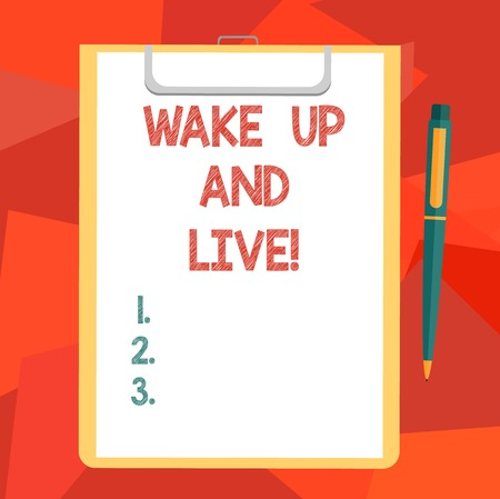 Word writing text Wake Up And Live. Business concept for Do not be afraid enjoy the moment that is happening now Blank Sheet of Bond Paper on Clipboard with Click Ballpoint Pen Text Space Stok Fotoğraf